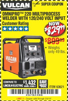 Harbor Freight Coupon VULCAN OMNIPRO 220 MULTIPROCESS WELDER WITH 120/240 VOLT INPUT Lot No. 63621/80678 Expired: 2/5/19 - $829.99
