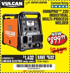 Harbor Freight Coupon VULCAN OMNIPRO 220 MULTIPROCESS WELDER WITH 120/240 VOLT INPUT Lot No. 63621/80678 Expired: 2/28/19 - $899.99