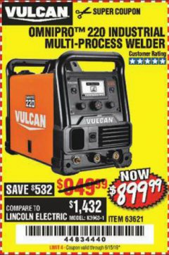 Harbor Freight Coupon VULCAN OMNIPRO 220 MULTIPROCESS WELDER WITH 120/240 VOLT INPUT Lot No. 63621/80678 Expired: 6/15/19 - $899.99
