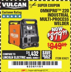 Harbor Freight Coupon VULCAN OMNIPRO 220 MULTIPROCESS WELDER WITH 120/240 VOLT INPUT Lot No. 63621/80678 Expired: 9/7/19 - $879.99