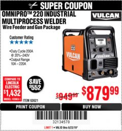 Harbor Freight Coupon VULCAN OMNIPRO 220 MULTIPROCESS WELDER WITH 120/240 VOLT INPUT Lot No. 63621/80678 Expired: 6/23/19 - $879.99
