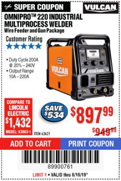 Harbor Freight Coupon VULCAN OMNIPRO 220 MULTIPROCESS WELDER WITH 120/240 VOLT INPUT Lot No. 63621/80678 Expired: 6/16/19 - $897.99
