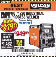 Harbor Freight Coupon VULCAN OMNIPRO 220 MULTIPROCESS WELDER WITH 120/240 VOLT INPUT Lot No. 63621/80678 Expired: 11/2/19 - $879.99