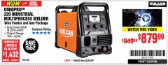 Harbor Freight Coupon VULCAN OMNIPRO 220 MULTIPROCESS WELDER WITH 120/240 VOLT INPUT Lot No. 63621/80678 Expired: 8/25/19 - $879.99