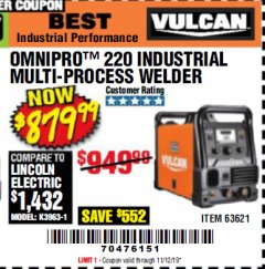 Harbor Freight Coupon VULCAN OMNIPRO 220 MULTIPROCESS WELDER WITH 120/240 VOLT INPUT Lot No. 63621/80678 Expired: 11/12/19 - $879.99