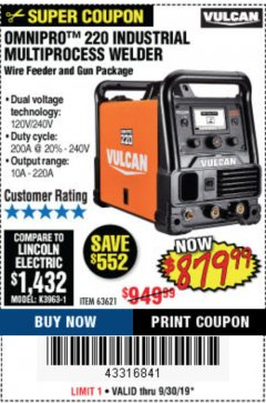 Harbor Freight Coupon VULCAN OMNIPRO 220 MULTIPROCESS WELDER WITH 120/240 VOLT INPUT Lot No. 63621/80678 Expired: 9/30/19 - $879.99