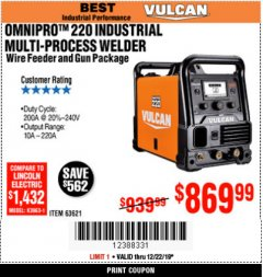 Harbor Freight Coupon VULCAN OMNIPRO 220 MULTIPROCESS WELDER WITH 120/240 VOLT INPUT Lot No. 63621/80678 Valid Thru: 12/22/19 - $869.99