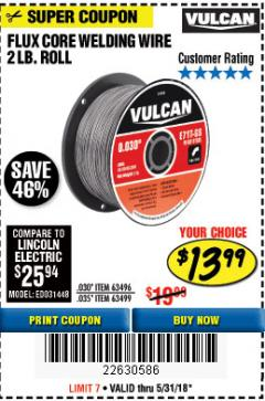 Harbor Freight Coupon VULCAN 0.030 IN. E71T-GS FLUX CORE WELDING WIRE, 2 LB. ROLL Lot No. 63496 Expired: 5/31/18 - $13.99