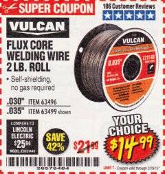 Harbor Freight Coupon VULCAN 0.030 IN. E71T-GS FLUX CORE WELDING WIRE, 2 LB. ROLL Lot No. 63496 Expired: 2/28/19 - $14.99