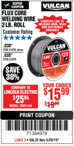 Harbor Freight Coupon VULCAN 0.030 IN. E71T-GS FLUX CORE WELDING WIRE, 2 LB. ROLL Lot No. 63496 EXPIRES: 5/26/19 - $15.99
