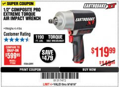 "Harbor Freight Coupon 1/2"" COMPOSITE PRO EXTREME TORQUE AIR IMPACT WRENCH Lot No. 62891 Expired: 9/16/18 - $119.99"