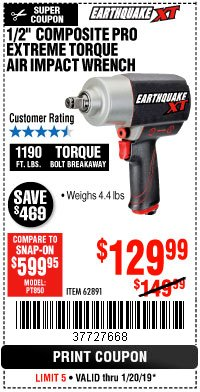 "Harbor Freight Coupon 1/2"" COMPOSITE PRO EXTREME TORQUE AIR IMPACT WRENCH Lot No. 62891 Expired: 1/20/19 - $129.99"