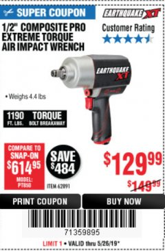 "Harbor Freight Coupon 1/2"" COMPOSITE PRO EXTREME TORQUE AIR IMPACT WRENCH Lot No. 62891 EXPIRES: 5/26/19 - $129.99"
