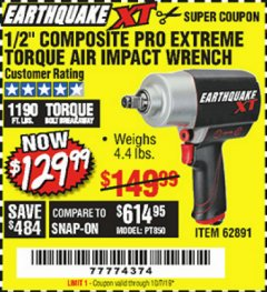 "Harbor Freight Coupon 1/2"" COMPOSITE PRO EXTREME TORQUE AIR IMPACT WRENCH Lot No. 62891 Expired: 10/7/19 - $129.99"