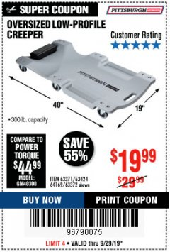 Harbor Freight Coupon OVERSIZED LOW-PROFILE CREEPER Lot No. 63371/63424/64169/63372 Valid: 9/16/19 9/29/19 - $19.99