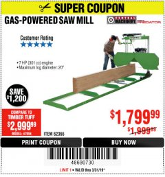 Harbor Freight Coupon GAS-POWERED SAW MILL Lot No. 62366 Expired: 3/31/19 - $1799.99