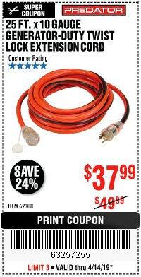 Harbor Freight Coupon 25 FT. X 10 GAUGE GENERATOR DUTY TWIST LOCK EXTENSION CORD Lot No. 62308 Expired: 4/14/19 - $37.99