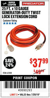 Harbor Freight Coupon 25 FT. X 10 GAUGE GENERATOR DUTY TWIST LOCK EXTENSION CORD Lot No. 62308 Expired: 7/28/19 - $37.99
