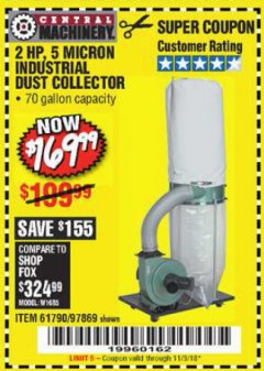 Harbor Freight Coupon 2 HP INDUSTRIAL 5 MICRON DUST COLLECTOR Lot No. 97869/61790 Expired: 11/3/18 - $169.99