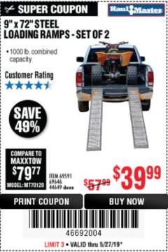 "Harbor Freight Coupon 9"" x 72"", 2 PIECE STEEL LOADING RAMPS Lot No. 44649/69591/69646 Expired: 5/31/19 - $39.99"