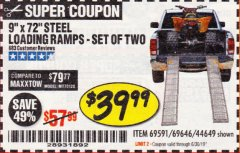 "Harbor Freight Coupon 9"" x 72"", 2 PIECE STEEL LOADING RAMPS Lot No. 44649/69591/69646 Expired: 6/30/19 - $39.99"