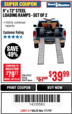 "Harbor Freight Coupon 9"" x 72"", 2 PIECE STEEL LOADING RAMPS Lot No. 44649/69591/69646 Expired: 7/1/19 - $39.99"