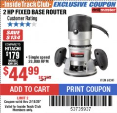 Harbor Freight ITC Coupon 2 HP FIXED BASE ROUTER Lot No. 68341 Expired: 2/18/20 - $44.99