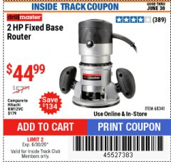 Harbor Freight ITC Coupon 2 HP FIXED BASE ROUTER Lot No. 68341 Expired: 6/30/20 - $44.99