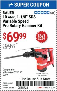 "Harbor Freight Coupon BAUER 10 AMP, 1-1/8"" SDS VARIABLE SPEED PRO ROTARY HAMMER KIT Lot No. 64287/64288 EXPIRES: 7/5/20 - $69.99"