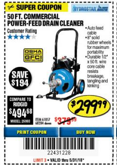 Harbor Freight Coupon 50 FT. COMMERCIAL POWER-FEED DRAIN CLEANER Lot No. 68284/61857 Expired: 5/31/18 - $299.99