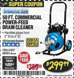 Harbor Freight Coupon 50 FT. COMMERCIAL POWER-FEED DRAIN CLEANER Lot No. 68284/61857 Expired: 4/30/19 - $299.99
