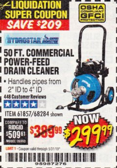 Harbor Freight Coupon 50 FT. COMMERCIAL POWER-FEED DRAIN CLEANER Lot No. 68284/61857 EXPIRES: 5/31/19 - $299.99