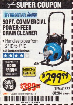 Harbor Freight Coupon 50 FT. COMMERCIAL POWER-FEED DRAIN CLEANER Lot No. 68284/61857 Expired: 6/30/19 - $299.99