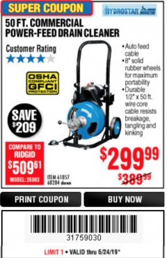Harbor Freight Coupon 50 FT. COMMERCIAL POWER-FEED DRAIN CLEANER Lot No. 68284/61857 Expired: 6/24/19 - $299.99