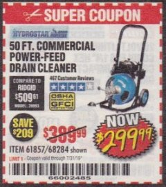 Harbor Freight Coupon 50 FT. COMMERCIAL POWER-FEED DRAIN CLEANER Lot No. 68284/61857 Expired: 7/31/19 - $299.99