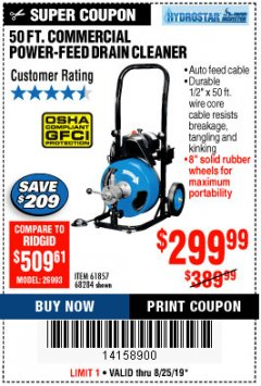 Harbor Freight Coupon 50 FT. COMMERCIAL POWER-FEED DRAIN CLEANER Lot No. 68284/61857 Expired: 8/25/19 - $299.99