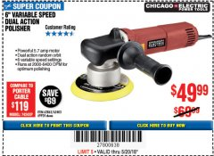 "Harbor Freight Coupon 6"" VARIABLE SPEED DUAL ACTION POLISHER Lot No. 69924/62403/62862 Expired: 5/20/18 - $49.99"
