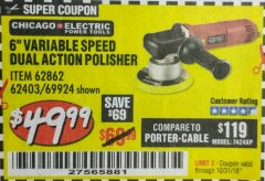 "Harbor Freight Coupon 6"" VARIABLE SPEED DUAL ACTION POLISHER Lot No. 69924/62403/62862 Expired: 10/31/18 - $49.99"