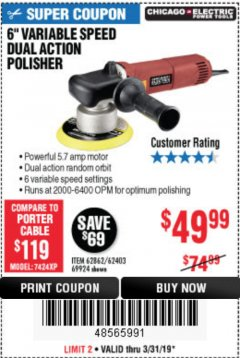 "Harbor Freight Coupon 6"" VARIABLE SPEED DUAL ACTION POLISHER Lot No. 69924/62403/62862 Expired: 3/31/19 - $49.99"