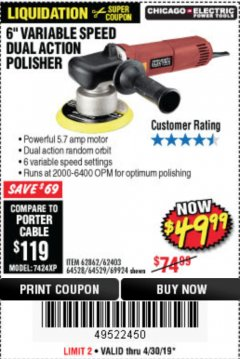 "Harbor Freight Coupon 6"" VARIABLE SPEED DUAL ACTION POLISHER Lot No. 69924/62403/62862 Expired: 4/30/19 - $49.99"