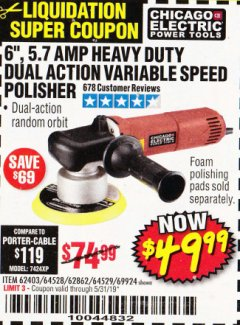 "Harbor Freight Coupon 6"" VARIABLE SPEED DUAL ACTION POLISHER Lot No. 69924/62403/62862 EXPIRES: 5/31/19 - $49.99"