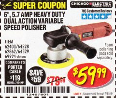 "Harbor Freight Coupon 6"" VARIABLE SPEED DUAL ACTION POLISHER Lot No. 69924/62403/62862 Expired: 7/31/19 - $59.99"
