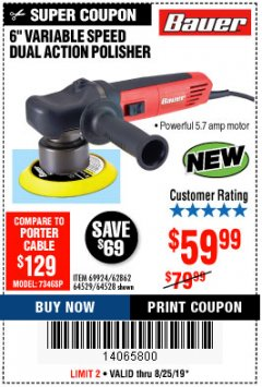 "Harbor Freight Coupon BAUER 6"" VARIABLE SPEED DUAL ACTION POLISHER Lot No. 69924/62862/64528/64529 Expired: 8/25/19 - $59.99"