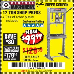 Harbor Freight Coupon 12 TON SHOP PRESS Lot No. 33497/60604 Expired: 9/22/18 - $99.99