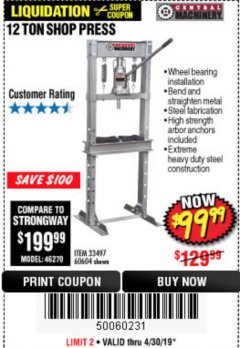 Harbor Freight Coupon 12 TON SHOP PRESS Lot No. 33497/60604 Expired: 4/30/19 - $99.99