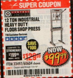 Harbor Freight Coupon 12 TON SHOP PRESS Lot No. 33497/60604 Expired: 7/31/19 - $99.99