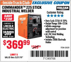Harbor Freight ITC Coupon VULCAN COMMANDER 225 AC/DC STICK WELDER Lot No. 63620 Dates Valid: 5/14/19 - 5/21/19 - $369.99