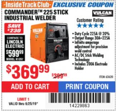Harbor Freight ITC Coupon VULCAN COMMANDER 225 AC/DC STICK WELDER Lot No. 63620 Expired: 6/25/19 - $369.99
