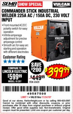 Harbor Freight Coupon VULCAN COMMANDER 225 AC/DC STICK WELDER Lot No. 63620 Expired: 11/24/19 - $399.99
