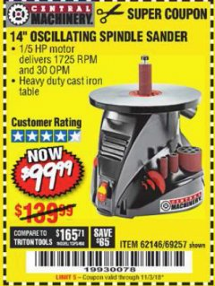 "Harbor Freight Coupon 14"" OSCILLATING SPINDLE SANDER Lot No. 69257/95088/62146 Expired: 11/3/18 - $99.99"